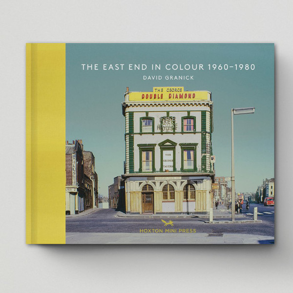 The East End In Colour 1960-1980 by David Granick, book published by Hoxton Mini Press and available at Of Cabbages and Kings.