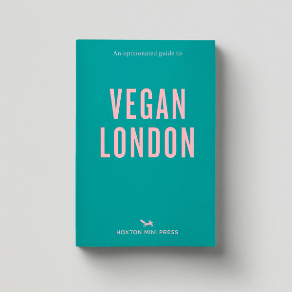 An Opinionated Guide to Vegan London Cover by Hoxton Mini Press at Of Cabbages and Kings
