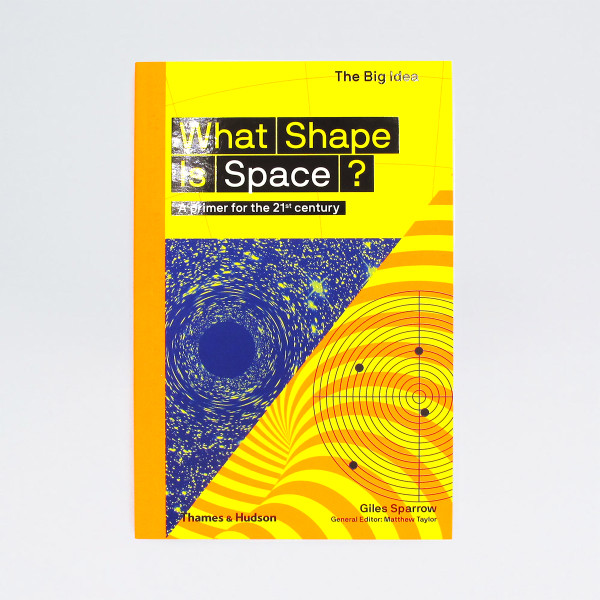 What Shape is Space? - The Big Idea Book Cover by Thames and Hudson at Of Cabbages and Kings