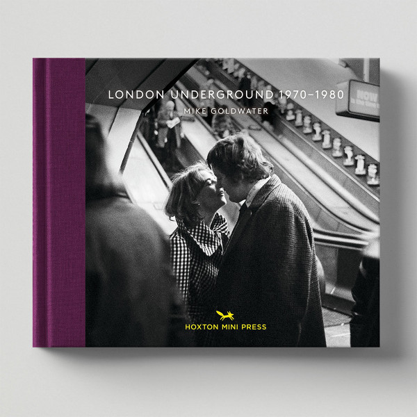 London Underground 1970-1980 by Mike Goldwater Book by Hoxton Mini Press at Of Cabbages and Kings