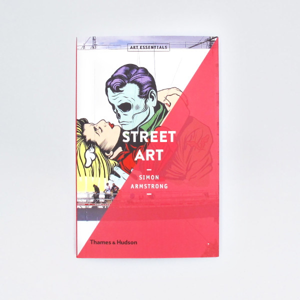 Street Art - Art Essentials Book by Thames and Hudson at Of Cabbages and Kings