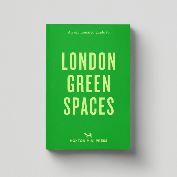An Opinionated Guide To London Green Spaces by Hoxton Mini Press at Of Cabbages and Kings