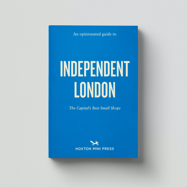 An Opinionated Guide To Independent London Book by Hoxton Mini Press at Of Cabbages and Kings