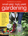 Small Plot High Yield Gardening by Sal Gilbertie