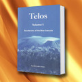 TELOS Volume 1 - Revelations of the New Lemuria