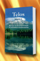 TELOS Volume 2 - Messages for the Enlightenment of a Humanity in Transformation