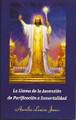 La Llama de la Ascension de Purificiacion e Inmortalidad