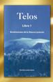 Telos Libro 1, Revelaciones de la Nueva Lemuria
