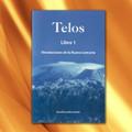 Telos Libro 1 Revelaciones de la Nueva Lemuria