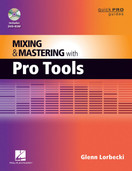 Mixing and Mastering with Pro Tools (Quick Pro Guides) [Paperback] by Glenn Lorbecki