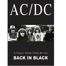 AC/DC - Classic Album Under Review: Back In Black ** by AC/DC. Live/DVD. DVD. MVD #SIDVD508. Published by MVD.  This DVD documentary is the ultimate review and critical analysis of AC/DCs most influential and successful album. With the entire album dissected track by track, and with rare footage, band interviews and live performances all under the gaze of our panel of esteemed experts, this could be the most thorough exploration of this extraordinary band. It includes: Comment, Criticism and Insight from engineer for Back In Black and Highway To Hell sessions, Tony Platt * rock journalist, Total Rock FM DJ and AC/DC expert, Malcolm Dome * AC/DC biographer Paul Stenning, Classic Rock magazines Jerry Ewing * BBC 6 Music DJ Jane Gazzo, AC/DC author Clinton Walker * and more.