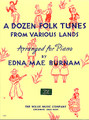 A Dozen Folk Tunes from Various Lands