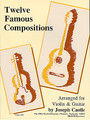12 Famous Compositions For Violin & Guitar