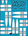 Can You Kazoo? For Two!