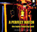 A Perfect Match (The Taylor/Fidyk Big Band CD)