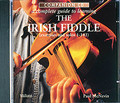 A Complete Guide to Learning the Irish Fiddle (CD Only)