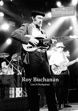 "Roy Buchanan - Live at Rockpalast by Roy Buchanan. Live/DVD. DVD. MVD #MIG90397DVD. Published by MVD.  Guitarist extraordinaire Roy Buchanan and band live in 1985 on German TV. Includes incredible covers of ""Green Onions,"" ""Walk, Don't Run"" and Jimi Hendrix's ""Foxy Lady""."