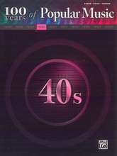 100 Years of Popular Music: 40s. (100 Years of Popular Music). By Various. By Various. For Piano/Vocal/Guitar. P/V/C Mixed Folio; Piano/Vocal/Chords. 100 Years of Popular Music. Pop and 1940s. Songbook. Vocal melody, lyrics, piano accompaniment, chord names and guitar chord diagrams. 256 pages. Hal Leonard #MFM0309A. Published by Hal Leonard.  Eighty-four titles, including: As Time Goes By * At Last * Bewitched * Don't Get Around Much Anymore * I Fall in Love Too Easily * My Wild Irish Rose * New York, New York * Pennsylvania 6-5000 * Rag Mop * Saturday Night Is the Loneliest Night of the Week * You Make Feel So Young and many more!