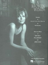 A Broken Wing by Martina McBride. For Guitar, Piano/Keyboard, Vocal. Piano Vocal. New Traditionalist and Contemporary Country. Difficulty: medium. Single. Vocal melody, piano accompaniment, lyrics, chord names and guitar chord diagrams. 6 pages. Published by Hal Leonard.  Sheet music.