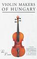 Violinmakers of Hungary