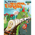 All Aboard The Recorder Express - With Reproducible Pages