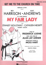 Get Me to the Church on Time (From My Fair Lady). For Guitar, Piano/Keyboard, Vocal. Piano Vocal. 4 pages. Published by Hal Leonard.  Sheet Music.