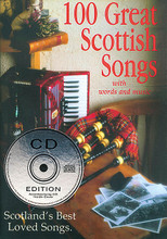 "100 Great Scottish Songs. (Scotland's Best Loved Songs). By Various. For Melody/Lyrics/Chords. Waltons Irish Music Books. Softcover with CD. 112 pages. Hal Leonard #WM1015CD. Published by Hal Leonard.  A superb collection of Scottish songs and ballads! ""This is by far the best collection of Scottish songs in one book ... with a delightful CD so you can listen to a verse of each song."" – Sarah McQuaid, Evening Herald. The CD includes the first verse and chorus of 90 songs from the book. Songs include: A Peer Rovin Lassie • Sound the Pibroch • The Banks O'Red Roses • The College Boy • The Gallowa' Hills • Loch Lomond • The Bleacher Lass O'Kelvinhaugh • The Dowie Dens of Yarrow • The Lea-Rig • Van Dieman's Land • Wae's Me for Prince Charlie • Boat Me O'er to Charlie • Cam' Ye By Athol."