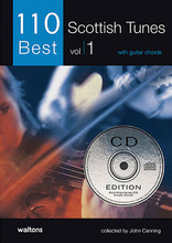 "110 Best Scottish Tunes (with Guitar Chords). Edited by John Canning. For Melody/Lyrics/Chords. Waltons Irish Music Books. Softcover with CD. 48 pages. Hal Leonard #WM1386CD. Published by Hal Leonard.  This dynamic first Scottish tune collection in the ""110 Best"" series presents some of the most enduring and popular tunes from the Scottish tradition. Including jigs, reels, strathspeys and more, this volume is a must for any lover and player of traditional music and the arrangements are suitable for all melody instruments. Includes: The Fairy Dance • Loch Leven Castle • Lord MacDonald • Marry Me Now • The Soldier's Joy • Argyle Is My Name • The Hundred Pipers • I Lost My Love • The Lady of the Lake • The Sailor's Wife • Alister McAlister • The Duke of Gordon • The Highlander's Farewell to Ireland • Lasses Look Before You • Miss Lyall • The Recovery • The Dancing Scotsman • Fingal's Cave • MacGregor's Gathering • and more."