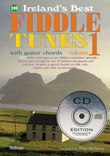 110 Ireland's Best Fiddle Tunes - Volume 1 (with Guitar Chords). Edited by Paul McNevin. For Fiddle (IRISH FIDDLE). Waltons Irish Music Books. Book with CD. 48 pages. Hal Leonard #WM1312CD. Published by Hal Leonard.  110 of the most popular and enduring session tunes in Ireland and around the world. Join in wherever you go with this session-friendly collection of jigs, reels, hornpipes, polkas, slides, airs and more. Suitable for all melody instruments.  Volume 1 includes: A Day at the Races • Sorry to Part • The Mooncom Jig • Paddy's Return • Phil's Jig • The Thrush on the Strand • The Blackhaired Lass • The Brosna Slide • The Castleisland Polka • The Wedding Polka • Flaherty's • The Golden Eagle • The Poppy Leaf • The Sunny Banks (The Blackbird) • Bonnie Kate • The Concertina • The Earl's Chair • Geehan's Frolics • Maeve's Return • The Morning Dew • The Roscommon Reel • Toss the Feathers • and more.