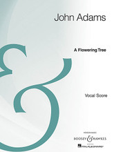 A Flowering Tree. (Opera Piano/Vocal Score Archive Edition). By John Adams (1947-). For Voice (Vocal Score). Boosey & Hawkes Voice. 284 pages. Boosey & Hawkes #M051097166. Published by Boosey & Hawkes.