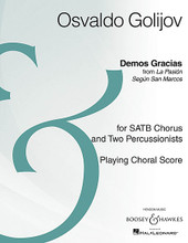 Demos Gracias. (SATB Chorus and Two Percussion Playing Score Archive Edition). By Osvaldo Golijov (1960-). For Choral (SATB). BH Large Choral. Boosey & Hawkes #M051481446. Published by Boosey & Hawkes.