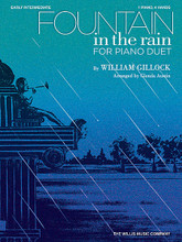 Fountain in the Rain (1 Piano, 4 Hands/Early Intermediate Level). By William L. Gillock. Arranged by Glenda Austin. For Piano/Keyboard. Willis. Early Intermediate. 8 pages. Published by Willis Music.  William Gillock's best-loved piano solo has now been carefully adapted as an early intermediate piano duet by composer Glenda Austin. The duet cascades effortlessly between the hands and is suitable for performers looking for a thrilling collaborative performance, and who may not be quite ready for the solo version. Key: F Major.