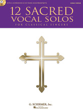 12 Sacred Vocal Solos for Classical Singers. (High Voice Edition With a CD of Piano Accompaniments). By Various. For Vocal, High Voice, Piano Accompaniment. Vocal. Book with CD. 56 pages. Published by G. Schirmer.  Selection of sacred songs and spirituals that are appropriate for classical singers. Suitable for performances in church or recital. Includes: Ave Maria (Franz Schubert); Come Sunday (Duke Ellington); The Lord's Prayer (Albert Hay Malotte); two new arrangements: Be Thou My Vision; Praise the Lord! Ye Heavens, Adore Him; and more.