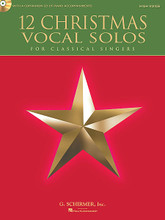 12 Christmas Vocal Solos. (for Classical Singers - High Voice, Book/CD - with a CD of Piano Accompaniments). By Various. For Vocal, High Voice, Piano Accompaniment. Vocal. Softcover with CD. 48 pages. Published by G. Schirmer.  Selection of art songs and spirituals that are appropriate for classical singers. Suitable for performances in church or recital. Includes: I Wonder As I Wander (John Jacob Niles); Mary Had a Baby (Hall Johnson); O Holy Night (Adolphe Adam); On Christmas Eve (Sibelius); and more.