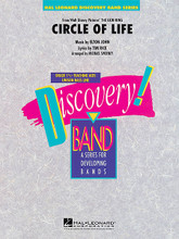 Circle of Life (from The Lion King) by Elton John and Tim Rice. Arranged by Michael Sweeney. For Concert Band (Score & Parts). Discovery Concert Band. Grade 1.5. Published by Hal Leonard.  Elton John and Tim Rice created memorable songs for Disney's The Lion King including this powerful ballad, arranged here for very young players.