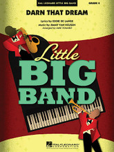 Darn That Dream by Eddie De Lange and James Van Heusen. Arranged by Mike Tomaro. For Jazz Ensemble (Score & Parts). Little Big Band Series. Grade 4. Published by Hal Leonard.  Mike Tomaro uses tight harmonies and a smooth bossa nova style to revisit this timeless standard. A perfect fit for the 6-horn format, and a nice change of pace for programming.