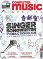 Computer Music Special Issue - #52. Computer Music Special Issues. 98 pages. Published by Hal Leonard.  The singer/songwriter production guide - how to write a hit and record it like a pro.