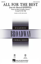 All for the Best (from Godspell). By Stephen Schwartz. Arranged by Mac Huff. For Choral (SATB). Broadway Choral. 16 pages. Published by Hal Leonard.  Two cheerful melodies combine in this bouncy soft shoe number from Godspell that echoes the music of an earlier generation of Broadway songwriters, but with a message that heaven will be the reward. Available separately: SATB, SAB, SSA, ShowTrax CD. Combo parts (cl, tpt 1-2, tsx, tbn, syn, bjo[gtr], b, dm) available as a digital download. Duration: ca. 2:30.  Minimum order 6 copies.