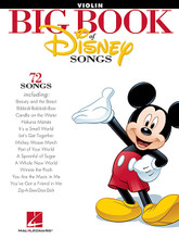 The Big Book of Disney Songs. (Violin). By Various. For Violin. Instrumental Folio. Softcover. 80 pages. Published by Hal Leonard.  This monstrous collection includes instrumental solos of more than 70 Disney classics: Beauty and the Beast • Can You Feel the Love Tonight • Friend like Me • It's a Small World • Mickey Mouse March • A Pirate's Life • Reflection • The Siamese Cat Song • A Spoonful of Sugar • Trashin' the Camp • Under the Sea • We're All in This Together • Written in the Stars • You've Got a Friend in Me • Zip-A-Dee-Doo-Dah • and dozens more.