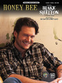 Honey Bee. (Original Sheet Music Edition). By Blake Shelton. By Ben Hayslip and Rhett Akins. For Piano/Vocal/Guitar. Artist/Personality; Piano/Vocal/Chords; Sheet; Solo. Piano Vocal. Country. 12 pages. Alfred Music Publishing #37699. Published by Alfred Music Publishing.  Blake Shelton delivers a rockin' No. 1 country hit with a driving beat and clever lyrics.