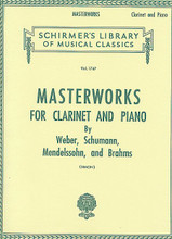 Masterworks For Clarinet And Piano (Clarinet and Piano). Edited by Eric Simon. For Clarinet, Piano (Clarinet). Woodwind Solo. Baroque and Classical Period. Difficulty: medium. Set of performance parts (includes separate pull out clarinet part). Solo part, full score notation and introductory text. 198 pages. G. Schirmer #LB1747. Published by G. Schirmer.  Contents: Fantasy Piece (Schumann) * First Sonata (Brahms) * Grand Duo Concertant (Weber) * Second Sonata (Brahms) * Sonata (Mendelssohn) * Variations, Op.33 (Weber).