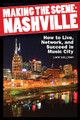 """Making the Scene - Nashville. (How to Live, Network, and Succeed in Music City). Book. Softcover. 266 pages. Published by Hal Leonard.  Nashville may be considered the epicenter of country music, but today, this thriving music industry town is home to a diverse array of musicians and musical styles. Combine that musical community with a """"livable"""" town that's more friendly and affordable than some coastal music cities, and it's no wonder that musicians continue to flock to Nashville to play, write, record, produce, and live otherwise fulfilling lives."""