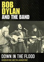 Bob Dylan and the Band - Down in the Flood by Bob Dylan and The Band. Live/DVD. Hal Leonard #SIDVD571. Published by Hal Leonard.  Featuring rare live footage and exclusive interviews, this is the story of Bob Dylan and The Band, the legendary amateur recordings that they made together in Woodstock, their re-invention of American music and their continued relationship during the late 1960s and 1970s. This is the finest program on Dylan and The Band's respective and communal careers yet to emerge.