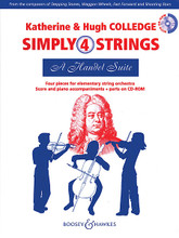 A Handel Suite (Simply 4 Strings). By George Frideric Handel (1685-1759). Arranged by Hugh Colledge and Katherine Colledge. For Orchestra. Boosey & Hawkes Chamber Music. Softcover with CD. 28 pages. Boosey & Hawkes #M060119576. Published by Boosey & Hawkes.  Four pieces by Handel arranged for elementary string orchestra with piano accompaniment. The book provides the full score with piano accompaniments and the CD-ROM includes all the string parts.