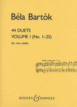 44 Duets - Volume I (No. 1-25). (for two violins). By Bela Bartok (1881-1945). For Violin Duet. Boosey & Hawkes Chamber Music. 20th Century and Hungarian. Difficulty: medium. Instrumental duet book. Standard notation. 22 pages. Boosey & Hawkes #M051350780. Published by Boosey & Hawkes.  Each of the pieces is based on a peasant melody, with two exceptions. The pieces are arranged roughly in order of difficulty.