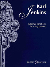 Adiemus Variations. (for String Quartet). By Karl Jenkins. For String Quartet (Score & Parts). Boosey & Hawkes Chamber Music. Boosey & Hawkes #M060115172. Published by Boosey & Hawkes.