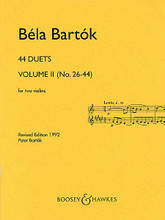 44 Duets - Volume II (No. 26-44). (for two violins). By Bela Bartok (1881-1945). For Violin Duet. Boosey & Hawkes Chamber Music. 20th Century and Hungarian. Difficulty: medium to medium-difficult. Instrumental duet book. Standard notation. 51 pages. Boosey & Hawkes #M051350797. Published by Boosey & Hawkes.  Each of the pieces is based on a peasant melody, with two exceptions. The pieces are arranged roughly in order of difficulty.