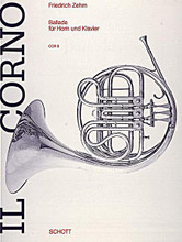 Ballade. (for French Horn and Piano - Score and Part). By Friedrich Zehm. For French Horn, Piano. Il Corno (Horn Library). 18 pages. Schott Music #COR8. Published by Schott Music.