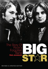 """Big Star: The Story of Rock's Forgotten Band. (Revised & Updated Edition). Book. Softcover. 304 pages. Published by Jawbone Press.  """"We've sort of flirted with greatness,"""" R.E.M.'s Peter Buck admitted. """"But we've yet to make a record as good as Big Star's Third"""".  Although Big Star were together for less than four years and had little commercial success, the influence of their three original albums - #1 Record, Radio City, and Third – continues to grow. Big Star bucked all the musical trends of the 70s. In an era of glam and prog rock they wrote catchy, radio-friendly power-pop tunes that remain influential today. Artists as diverse as Primal Scream, R.E.M., the Bangles, the Posies, Teenage Fanclub, Jeff Buckley, and Wilco have spoken about the Big Star legacy."""