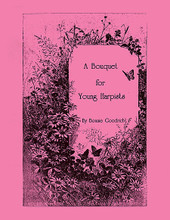 A Bouquet For Young Harpists by Bonnie Goodrich. For Harp. Harp. Softcover. 16 pages. Published by Hal Leonard.  Bonnie Goodrich's books are for very young children (or even adults!) with little or no musical training. ÚA Bouquet for Young HarpistsÚ contains 17 pieces, and is a bit more advanced than her other book, ÚSmall Tunes for Young Harpists.Ú The imaginative character pieces encourage a secure development of note and rhythm skills, as well as an understanding of structure and phrasing. The books feature a progressive use of single notes, 2-finger chords, scales, triads, intervals and arpeggios, with exciting dynamics and phrasing to make the music fun! Pieces are in the key of C or 1 flat or 1 sharp, with fingerings and placing brackets indicated. No pedal or sharping lever changes within the pieces. 15 pages, paperbound.